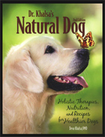 Dr. Khalsa's Natural Dog: Holistic Therapies, Nutrition, and Recipes for Healthier Dogs 2nd Edition