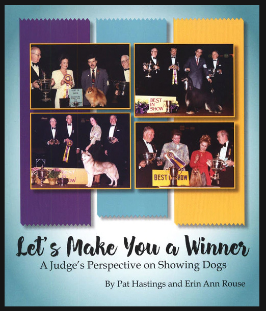 Let's Make You a Winner: A Judge's Perspective on Showing Dogs
